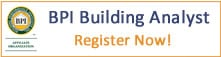 Register Now for BPI Certification for Building Analyst