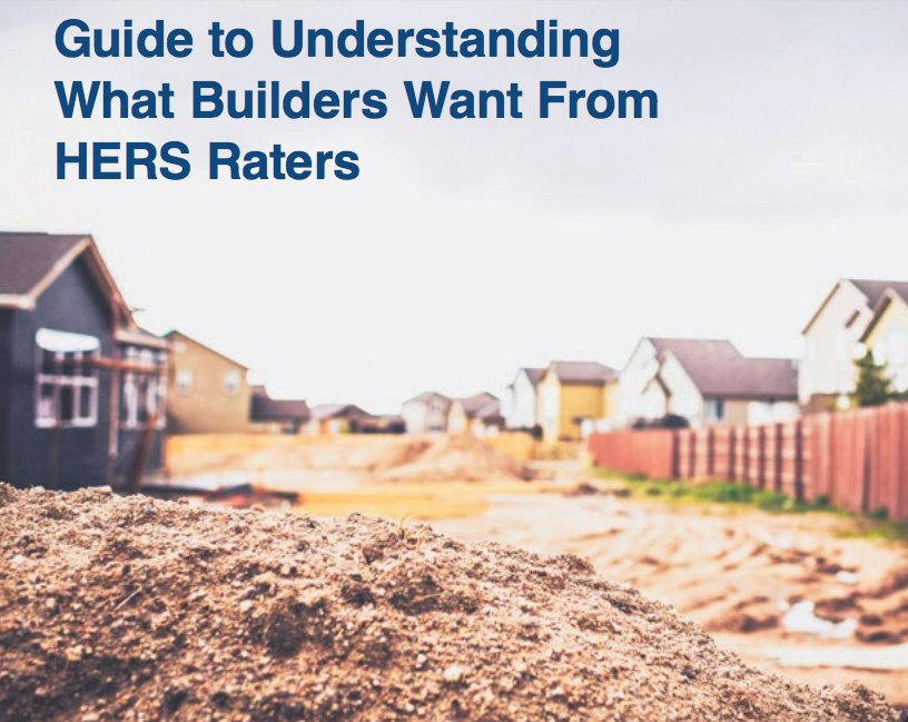 What Builders Want from HERS Raters guide